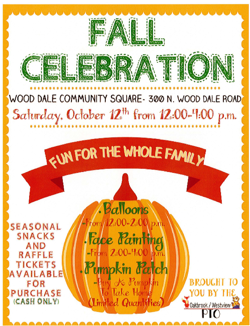OAKBROOK/WESTVIEW PTO FALL CELEBRATION- SATURDAY, OCTOBER 12, 2019  12-4PM - WOOD DALE COMMUNITY SQUARE, 300 N. WOOD DALE RD., WOOD DALE, ILLINOIS